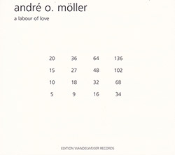 Moller, Andre O. : A Labour Of Love (Edition Wandelweiser Records)