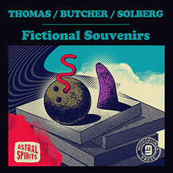 Thomas / Butcher / Solberg : Fictional Souvenirs [CD] (Astral Spirits)