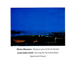 Apartment House: Perform Olivier Messiaen and Linda Catlin Smith (Another Timbre)