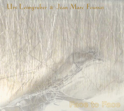 Urs Leimgruber & Jean-Marc Foussat: Face To Face (Fou Records)