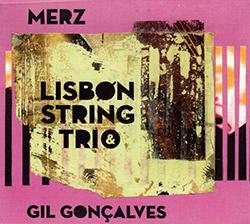 Lisbon String Trio / Gil Goncalves: Merz (Creative Sources)