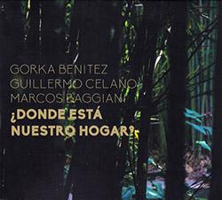 BBC Trio (Gorka Benitez / Guillermo Celano / Marcos Baggiani): Donde Esta Nuestro Hogar?