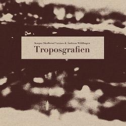 Vaernes, Kasper Skullerud / Andreas Wildhagen: Troposgrafien  [VINYL]