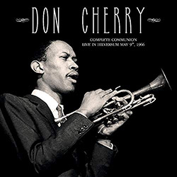 Cherry, Don: Complete Communion: Live in Hilversum May 9th, 1966 [VINYL] (DBQP)