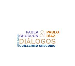 Shocron, Paula / Pablo Diaz (special guest Guillermo Gregorio): Dialogos