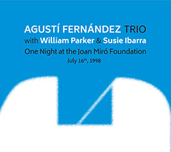 Fernandez, Agusti Trio (w. William Parker / Susie Ibarra): One Night At The Joan Miro Foundation