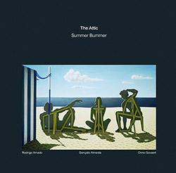Attic, The (Rodrigo Amado / Goncalo Almeida / Onno Govaert): Summer Bummer <i>[Used Item]</i> (NoBusiness)