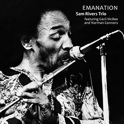 Rivers, Sam / Cecil McBee / Norman Connors: Emanation (Sam Rivers archive sessions. Vol.1)