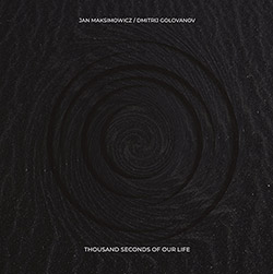 Maksimowicz, Jan / Dmitrij Golovanov: Thousand Seconds Of Our Life [VINYL]