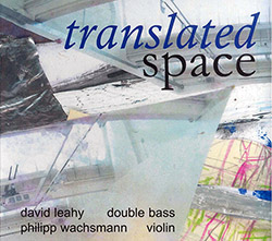 Leahy, David / Philipp Wachsmann: Translated Space (FMR)