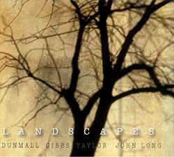 Dunmall / Gibbs / Taylor / John Long: Landscapes