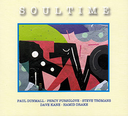 Dunmall / Pursglove / Tromans / Kane / Drake: Soultime