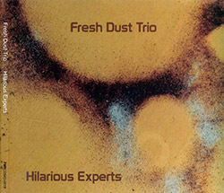 Fresh Dust Trio: Hilarious Experts
