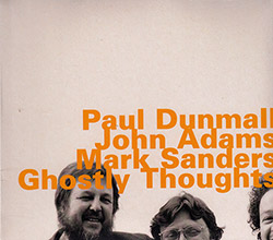 Dunmall, Paul / John Adams / Mark Sanders: Ghostly Thoughts (Hatology)