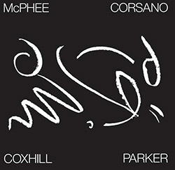 McPhee, Joe  / Lol Coxhill / Chris Corsano / Evan Parker: Tree Dancing