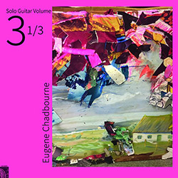 Chadbourne, Eugene: Solo Guitar Volume 3-1/3 [VINYL] (Feeding Tube Records)