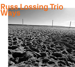 Russ Lossing Trio: Ways (ezz-thetics by Hat Hut Records Ltd)
