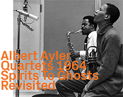 Albert Ayler Quartets: Spirits To Ghosts Revisited (ezz-thetics by Hat Hut Records Ltd)