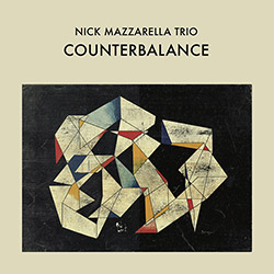 Mazzarella, Nick Trio: Counterbalance [VINYL] (Astral Spirits)