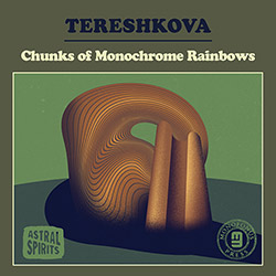 Tereshkova (Jeff Lane): Chunks of Monochrome Rainbows [DOUBLE CASSETTE w/DOWNLOAD]