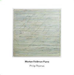 Feldman, Morton (Philip Thomas): Piano [5 CD BOX SET]