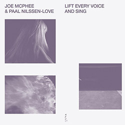 McPhee, Joe / Paal Nilssen-Love: Lift Every Voice And Sing [VINYL]