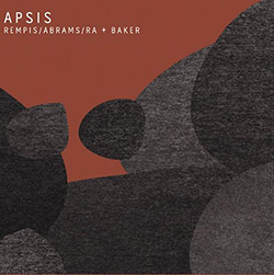 Rempis / Abrams / Ra + Baker: Apsis (Aerophonic)