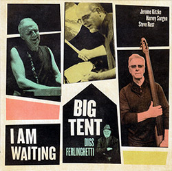 Big Tent (Jerome Kitzke / Steve Rust / Harvey Sorgen): I Am Waiting
