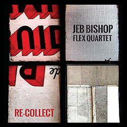Bishop, Jeb Flex Quartet: Re-Collect