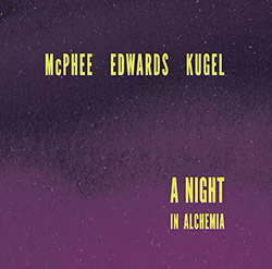 McPhee, Joe / John Edwards / Klaus Kugel: A Night In Alchemia