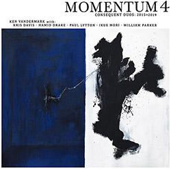 Vandermark, Ken (w/ Lytton / Mori / Davis / Parker / Drake): Momentum 4: Consequent Duos 2015>2019 [