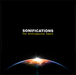Sonifications (Banks / Canha / Taylor): The Anthropocene Epoch [CD + DVD] (FMR)