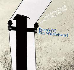Schindler, Udo / Eric Zwang Eriksson: Poetry?? Ein Wurfelwurf