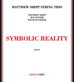 Shipp, Matthew String Trio (w/ Mat Maneri / William Parker): Symbolic Reality