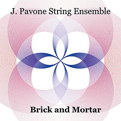 Pavone, Jessica String Ensemble: Brick and Mortar (Birdwatcher Records)