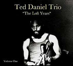 "Daniel, Ted Trio: ""The Loft Years"", Volume One"
