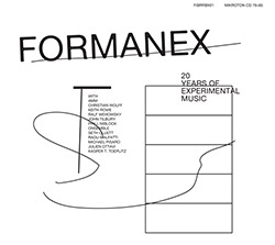 Formanex w/ AMM / Christian Wolff / Keith Rowe / Ralf Wehowsky / John Tilbury / Phill Niblock / ONse