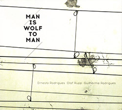 Rodrigues, Ernesto / Olaf Rupp / Guilherme Rodrigues : Man Is Wolf To Man <i>[Used Item]</i> (Creative Sources)