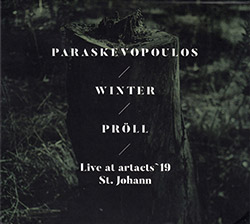 Paraskevopoulos, Villy / Uli Winter / Fredi Proll: Live at artacts `19 / St. Johann (Creative Sources)