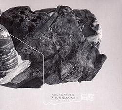Nakatani, Tatsuya: Rock Garden