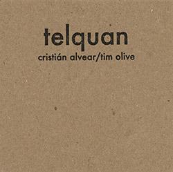 Alvear, Cristian / Tim Olive: Telquan
