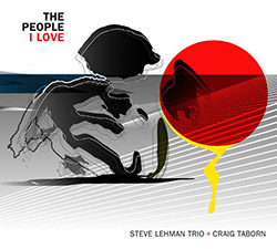 Lehman, Steve / Craig Taborn: The People I Love
