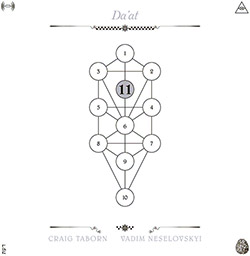 Taborn, Craig / Vadim Neselovskyi: The Book Beri'ah Vol 11: Da'at