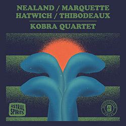Nealand, Aurora / Steve Marquette / Anton Hatwich / Paul Thibodeaux: Kobra Quartet  [CASSETTE w/ DOW