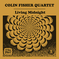 Fisher, Colin Quartet: Living Midnight [CASSETTE w/ DOWNLOAD] (Astral Spirits)