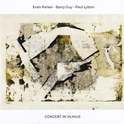 Parker, Evan / Barry Guy / Paul Lytton: Concert In Vilnius (NoBusiness)