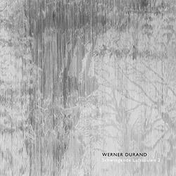 Durand, Werner : Schwingende Luftsaulen 2 (ANTS Records)