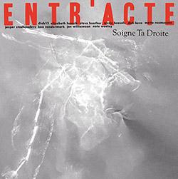 Entr'acte: Soigne Ta Droite (Audiographic Records)