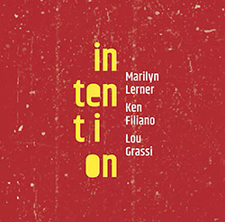 Lerner, Marilyn / Ken Filiano / Lou Grassi: Intention (Not Two)