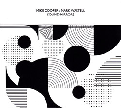 Cooper, Mike / Mark Wastell: Sound Mirrors